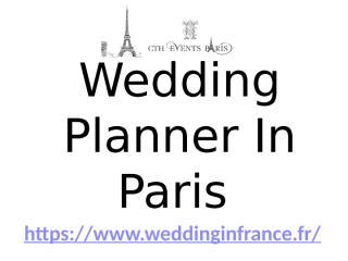 Wedding Planner In Paris - www.weddinginfrance.fr.pptx