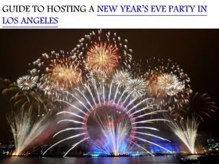 GUIDE TO HOSTING A NEW YEAR'S EVE PARTY IN LOS ANGELES.pdf