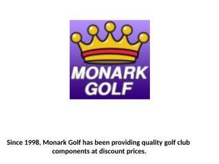Golf Club Components- monarkgolf.pptx