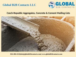 Czech-Republic Aggregates, Concrete & Cement Mailing Lists.pptx