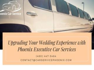 Upgrading Your Wedding Experience with Phoenix Executive Car Services.pdf