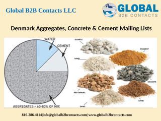 Denmark Aggregates, Concrete & Cement Mailing Lists.pptx