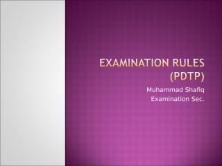 Examination Rules-PDTP Rev.ppt