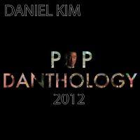 Pop Danthology 2012 - Daniel Kim.mp3