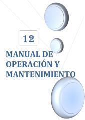 12. MANUAL DE OPERACION Y MANTENIMIENTO.pdf