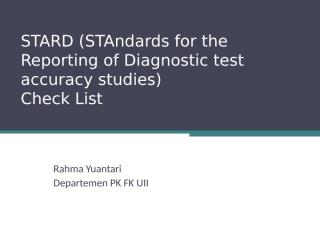 STARD (STAndards for the Reporting of Diagnostic.pptx