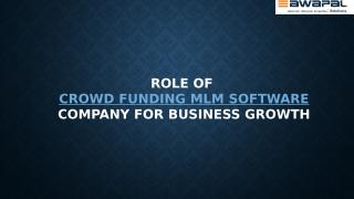 Role of Crowd Funding MLM Software Company for Business Growth.pptx