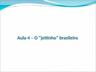 Jeitinho Brasileiro (1).ppt