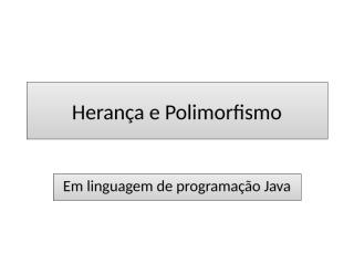 Herança e Polimorfismo.pptx