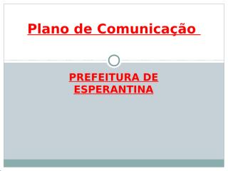 Plano de Comunicação da Prefeitura de Esperantina PP.ppt