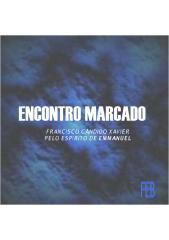 Encontro Marcado - Emmanuel (Chico Xavier)
