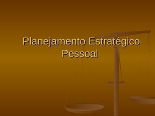 modelo-de-planejamento-estratgico-pessoal-1218846079749849-8.ppt