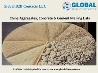 China Aggregates, Concrete & Cement Mailing Lists.pptx